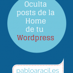 Cómo ocultar un post de la home en wordpress