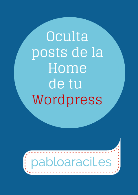 Oculta posts de la home en wordpress