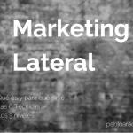Marketing lateral : qué es, para qué sirve y cómo utilizarlo