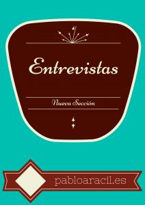 Sección Entrevistas en pabloaracil.es