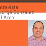 Entrevista a Jorge González del Arco