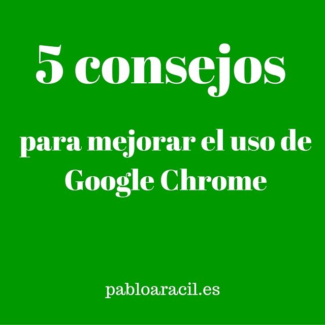 5-consejos-sacar-partido-google-chrome