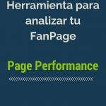 Herramienta para analizar tu FanPage: Page Performance