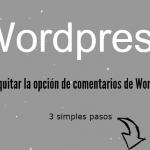 Cómo quitar la opción de comentarios de WordPress