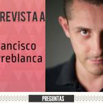 Entrevista a Fran Torreblanca