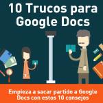 10 trucos de Google Docs
