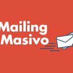 Mailing masivo: 5 tips para optimizar campañas de email y fidelizar clientes