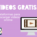 Videos gratis: plataformas para descargar videos online