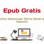 Epub Gratis | Cómo descargar libros Epub en español
