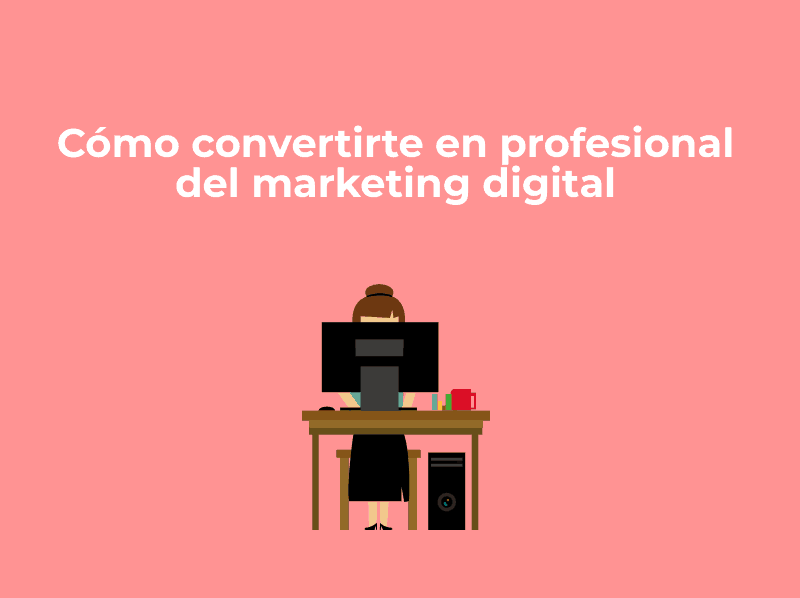 como-convertirte-profesional-marketing-digital