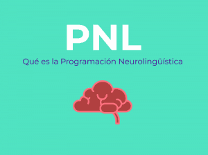 PNL que es la programacion neurolinguistica