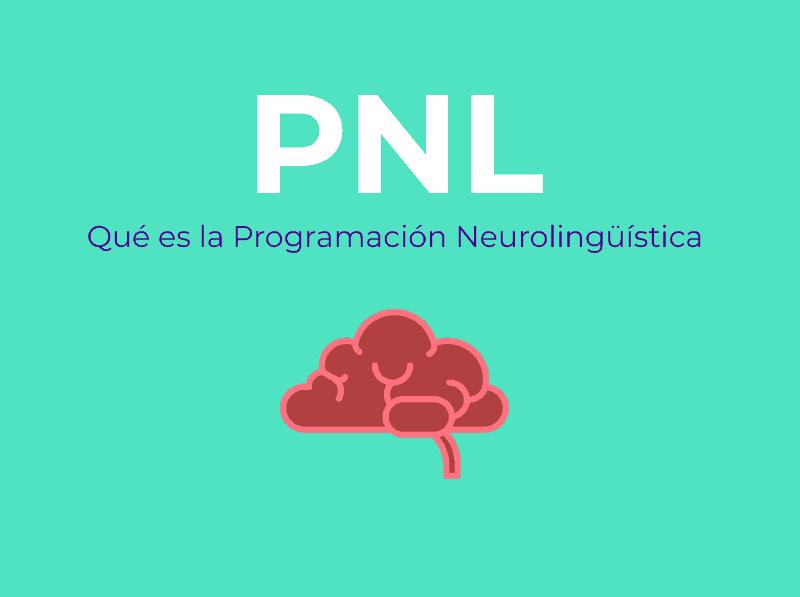 PNL qué es la programación neurolingüística