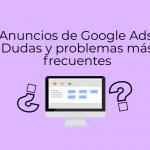 dudas-mas-frecuentes-anuncios-google-ads
