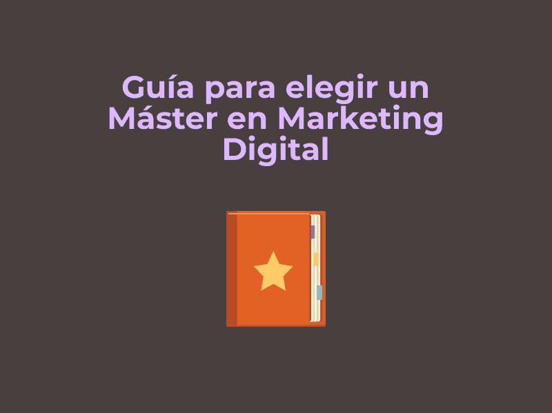 guia para elegir master en marketing digital